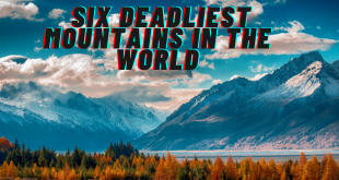 Six Deadliest Mountains In The World