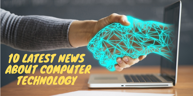 Latest news about computer technology